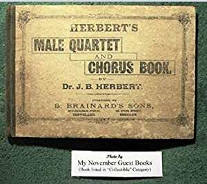 Herbert's Male Quartet and Chorus Book: A New Collection of Music for Men's Voices Designed...