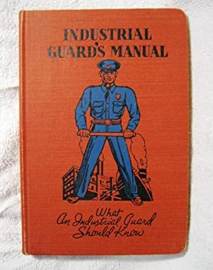 Industrial Guard's Manual: What an Industrial Guard Should Know: Farren, Harry Desmond