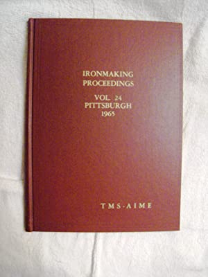 Ironmaking Conference, 1965: Proceedings, Volume 24, Pittsburgh: Eugene R. Dean,