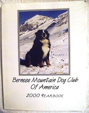 Bernese Mountain Dog Club of America: 2000 Yearbook: Mary Dawson, Deborah Godfrey, et al