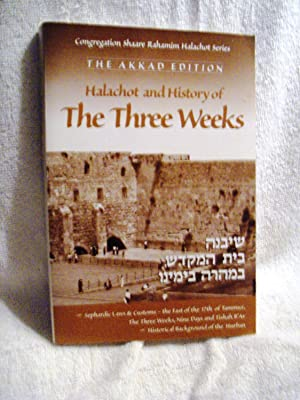 Halachot and History of the Three Weeks (Akkad Edition) by Congregation Shaare Rahamim, Brooklyn ...
