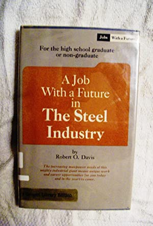 A Job with a Future in the Steel Industry: Robert O. Davis