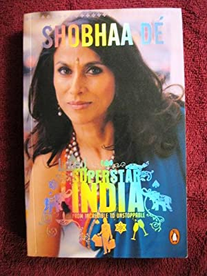Superstar India: From Incredible to Unstoppable (inscribed by author): Shobhaa De
