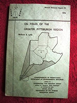 Oil Fields of the Greater Pittsburgh Region: William S Lytle