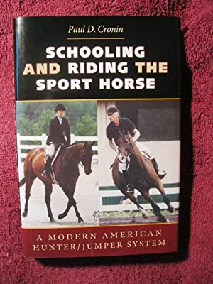 Schooling And Riding The Sport Horse (Signed by Author): A Modern American Hunter/Jumper ...
