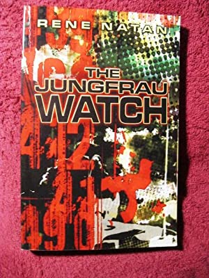 The Jungfrau Watch (SIGNED BY AUTHOR): Natan, Rene