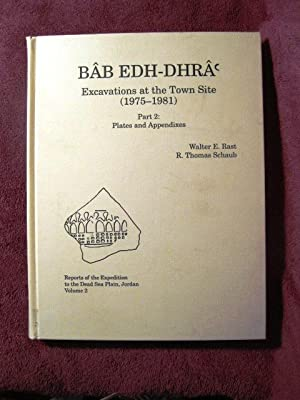 Bab Edh-Dhra: Excavations at the Town Site 1975-1981: Reports of the Expedition to the Dead Sea ...
