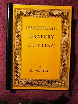 Practical Drapery Cutting: E. Noetzli