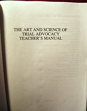 The Art and Science of Trial Advocacy (Teacher's Edition--2011): L. Timothy Perrin, H. ...