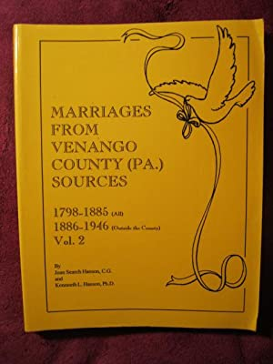 Marriages from Venango County Sources 1798-1885 (All) 1886-1946 (Outside the County) Vol. 2: Hanson...
