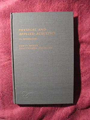 Physical and Applied Acoustics: An Introduction: Erwin Meyer and Ernst-Georg Neumann