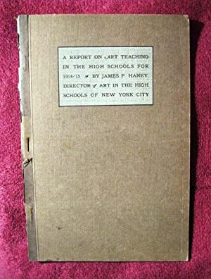 A Report on Art Teaching in the High Schools for 1914-'15: Seventeenth Annual Report of the ...