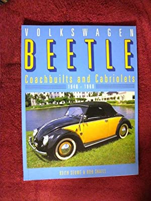 Volkswagen Beetle: Coachbuilts and Cabriolets 1940-1960: Seume, Keith;Shaill, Bob