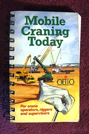 Mobile Craning Today: For Crane Operators, Riggers: D.H. Campbell, B.A.