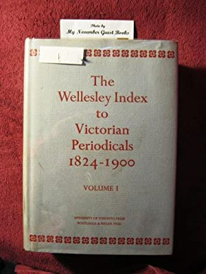The Wellesley Index to Victorian Periodicals 1824-1900: Volume 1: Walter E. Houghton, Editor