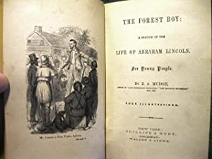 The Forest Boy: a Sketch of the Life of Abraham Lincoln for Young People (Phillips & Hunt First...