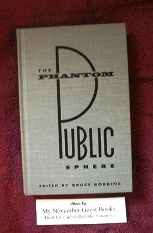 The Phantom Public Sphere (Cultural Politics) Hardback: Bruce Robbins, Editor