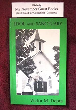 Idol and Sanctuary: Victor M. Depta