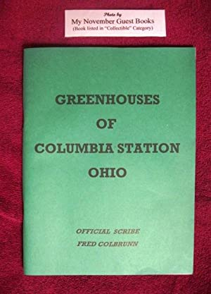 Greenhouses of Columbia Station Ohio: Fred Colbrunn, Official Scribe