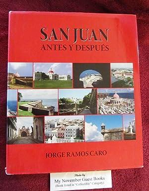 San Juan: Antes y Despues: Jorge Ramos Caro