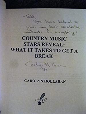 Country Music Stars Reveal: What It Takes to Get a Break (inscribed by author): Carolyn Hollaran