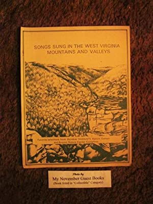 Songs Sung in the West virginia Mountains and Valleys: Favorite selections from Oglebay Institute&#...