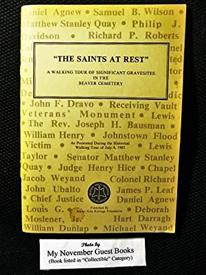 "The Saints at Rest"": A Walking Tour of Significant Gravesites in the Beaver [Pennsylvania] ..."