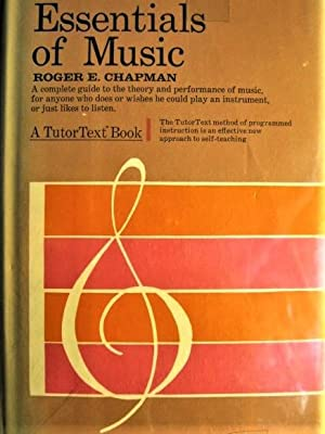 Essentials of Music (A TutorText* Book): Roger E. Chapman