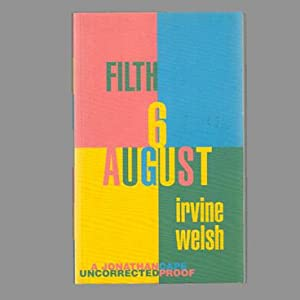 Filth (Signed by Irvine Welsh): Irvine Welsh