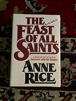 The Feast of All Saints [Signed by Anne Rice]