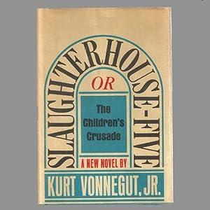 SLAUGHTERHOUSE-FIVE or The Children's Crusade: VONNEGUT, Jr., Kurt