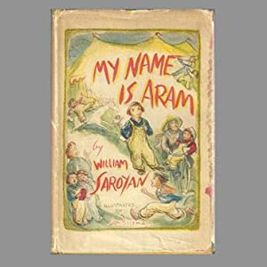 MY NAME IS ARAM: SAROYAN, William