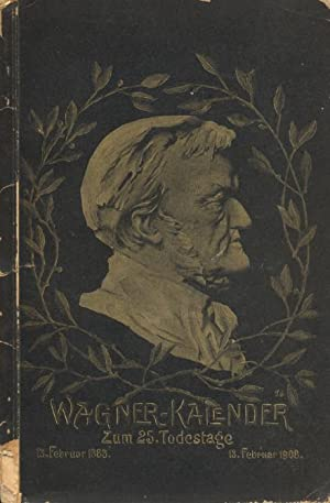 Wagner-Kalender 1908 aus Anlass des 25. Todestages