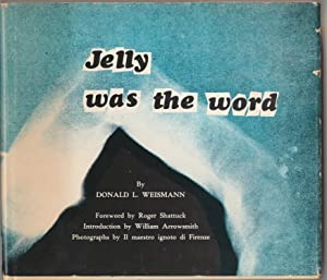 Jelly Was the Word