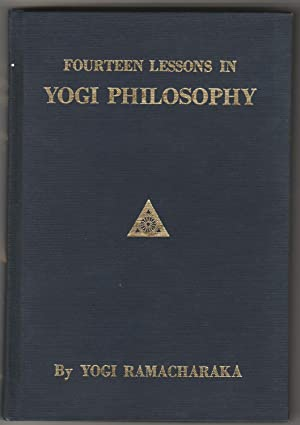 Fourteen Lessons in Yogi Philosophy and Oriental: Yogi Ramacharaka