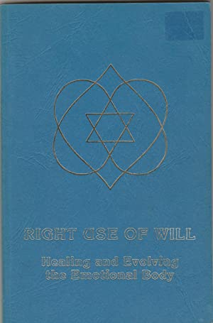 Right Use of Will: Healing and Evolving: DeRohan, Ceanne