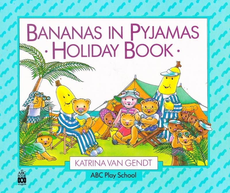 BANANAS IN PYJAMAS HOLIDAY BOOK: KATRINA VAN GENDT