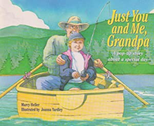 Just You and Me, Grandpa: A pop-up: Marcy Heller ;