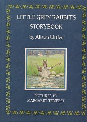 LITTLE GREY RABBIT'S STORYBOOK: Alison Uttley ;