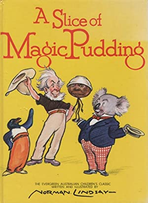 A Slice of Magic Pudding: NORMAN. LINDSAY