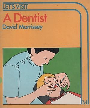 LET'S VISIT A Dentist: David Morrissey ;