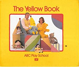 The Yellow Book : ABC Play School: com. Claire Henderson
