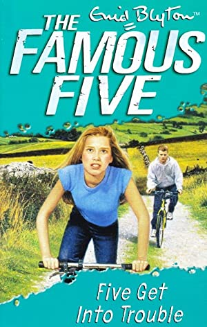 FIVE GET INTO TROUBLE: ENID BLYTON ;