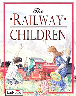 The RAILWAY CHILDREN: Edith Nesbit ;