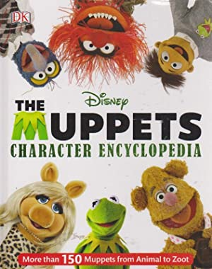 THE MUPPETS CHARACTER ENCYCLOPEDIA (More than 150 Muppets from Animal to Zoot)