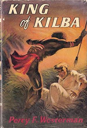 King of Kilba: Percy F. Westerman