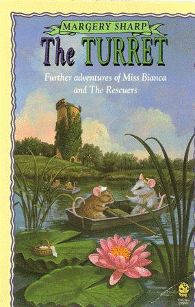 The Turret. Further Adventures of Miss Bianca: Margery Sharp ;