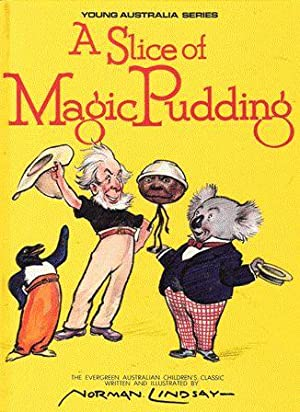 A Slice of Magic Pudding (Slice the: Norman Lindsay