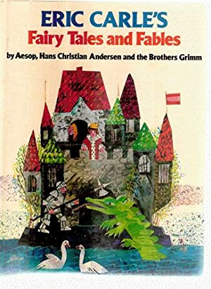 Eric Carle's Fairy Tales and Fables: Aesop, Hans Christian