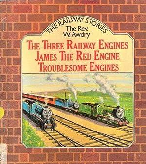 The Railway Stories. Three Railway Engines ;: Rev. W. Awdry;